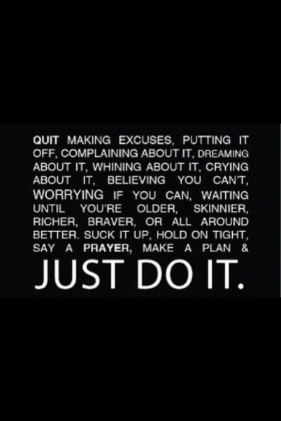 2a1eed6fc4e2897ce9beaedfd0e862f5--making-excuses-no-excuses