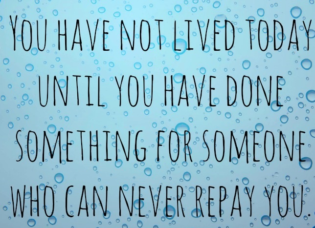 Do-something-for-someone-who-can-never-repay-you